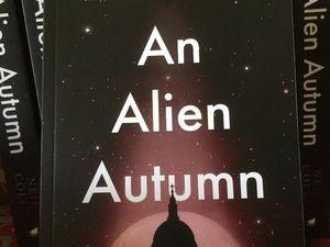 An Alien Autumn is the author's first novel.