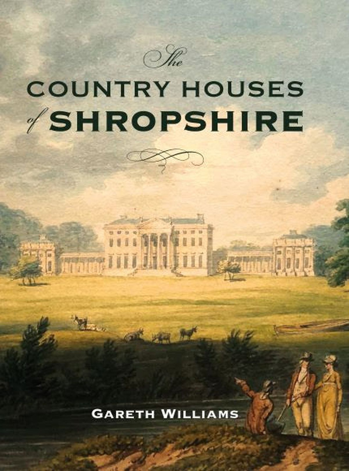 The Country Houses of Shropshire by Gareth Williams.