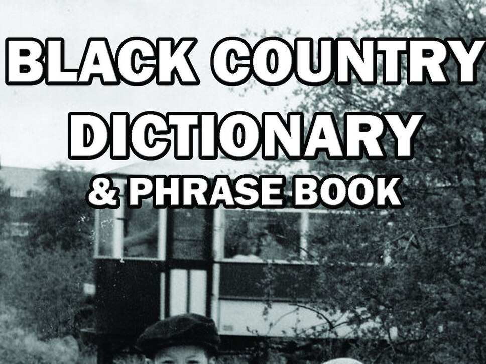Bostin' guide to how we spake: First Black Country dictionary published