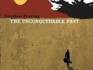 The album cover for Stephen Fearing's The Unconquerable Past